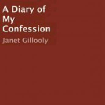 Diary of My Confession, Janet Gillooly