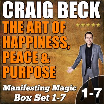 Art of Happiness, Peace & Purpose: Manifesting Magic Complete Box Set, Craig Beck