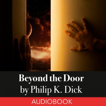 Beyond the Door, Philip K. Dick