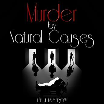 Murder By Natural Causes, Lee J Isserow