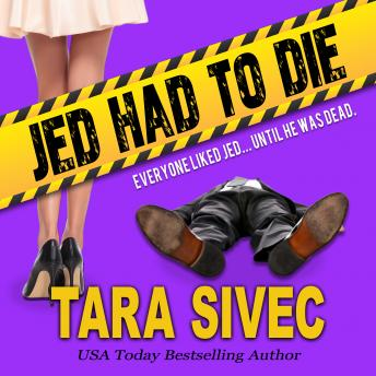 Jed Had to Die, Tara Sivec