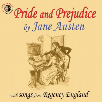 Pride and Prejudice: With Songs from Regency England