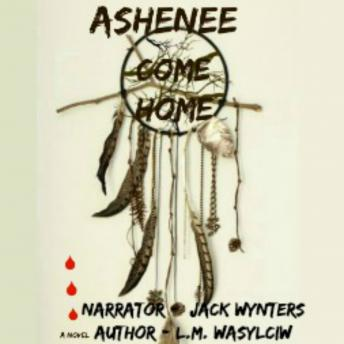 Ashenee Come Home, L. M. Wasylciw
