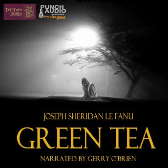 Green Tea, Sheridan Le Fanu