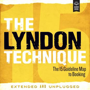 Download Lyndon Technique: The 15 Guideline Map To Booking Extended and Unplugged by Amy Lyndon