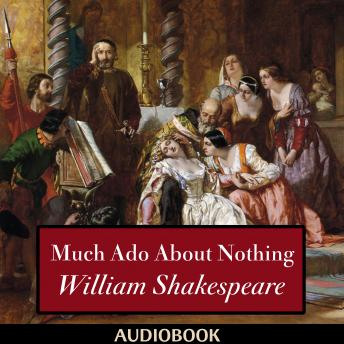Much Ado About Nothing, William Shakespeare
