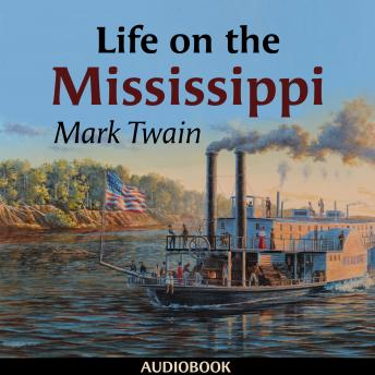 Life on the Mississippi, Mark Twain