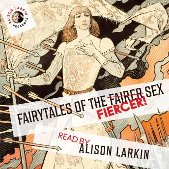 Fairy Tales of the Fiercer Sex