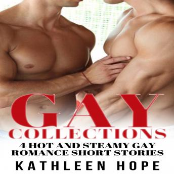 Gay: 4 Hot and Steamy Gay Romance Short Stories
