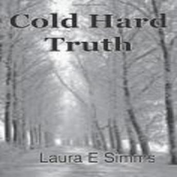 Cold Hard Truth, Laura E Simms