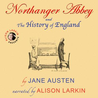 Northanger Abbey and The History of England