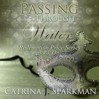 Passing Through Water, Catrina J. Sparkman