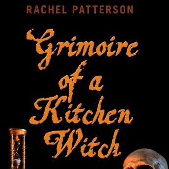 Download Grimoire of a Kitchen Witch by Rachel Patterson