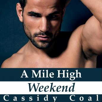 A Mile High Weekend : (A Mile High Romance Book 3)