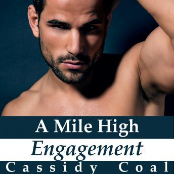 Mile High Engagement : (A Mile High Romance Book 6), Cassidy Coal