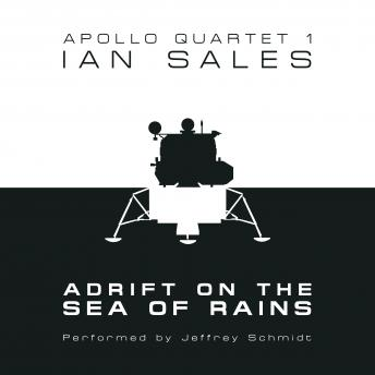 Adrift on the Sea of Rains: Apollo Quartet Book 1, Ian Sales