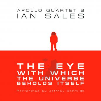 Eye With Which The Universe Beholds Itself: Apollo Quartet Book 2, Ian Sales