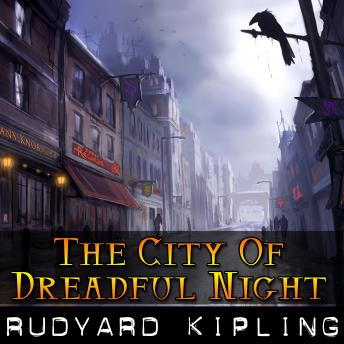 City Of Dreadful Night, Rudyard Kipling