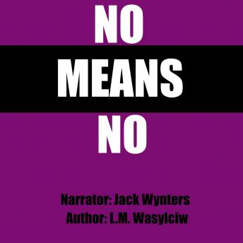 No Means No, L. M. Wasylciw