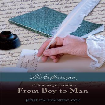 Thomas Jefferson-From Boy to Man, Jayne DAlessandro-Cox