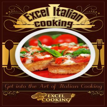 Excel Italian Cooking, Excel Cooking