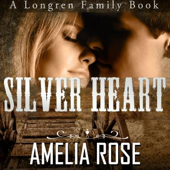 Mail Order Bride - Silver Heart (Longren Family Book 1), Amelia Rose