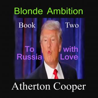 Blonde Ambition - Book Two - To Russia With Love, Atherton Cooper