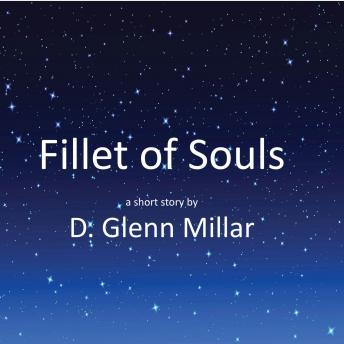 Fillet of Souls, D. Glenn Millar