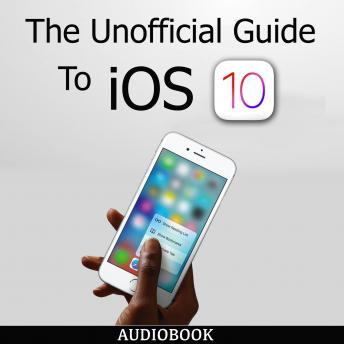 Download Unofficial Guide To iOS 10 by My Ebook Publishing House