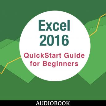 Excel 2016: QuickStart Guide for Beginners, My Ebook Publishing House