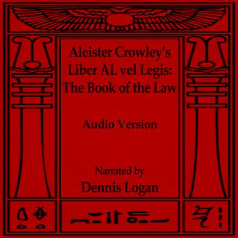 Aleister Crowley's Liber AL vel Legis - The Book of the Law, Aleister Crowley