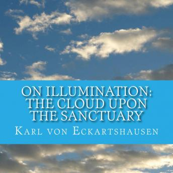 Cloud Upon the Sanctuary - 6 Letters to Seekers of the Light On Illumination, Karl Von Eckartshausen