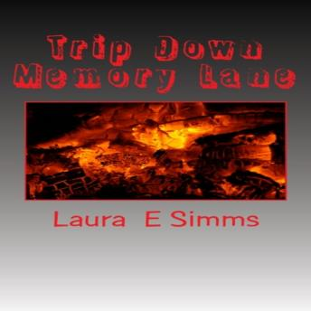 Trip Down Memory Lane, Laura E Simms