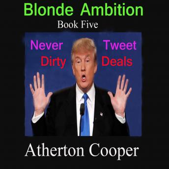 Blonde Ambition - Book Five - Never Tweet Dirty Deals, Atherton Cooper