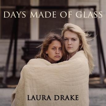 Days Made of Glass, Laura Drake
