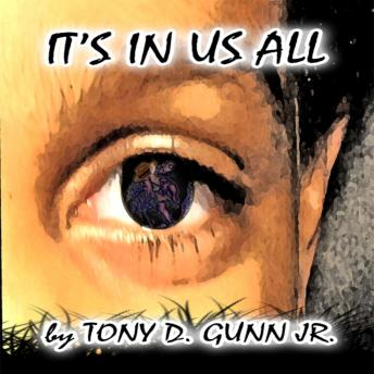 It's In Us All, Tony Gunn Jr.