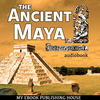 The Ancient Maya