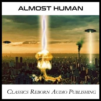 Almost Human, Classics Reborn Audio Publishing