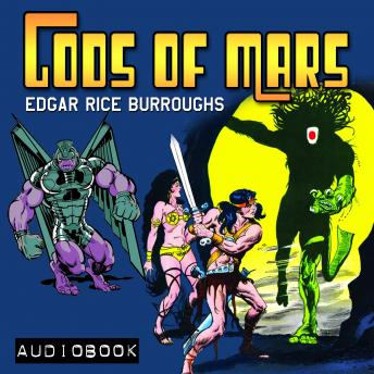 Gods of Mars, Edgar Rice Burroughs