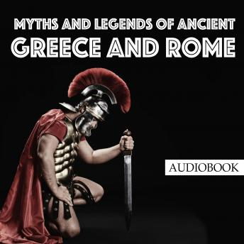 Download Myths and Legends of Ancient Greece and Rome by E. M. Berens
