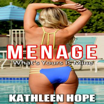Menage: What's Yours Is Mine