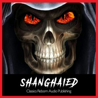 Shanghaied, Classics Reborn Audio Publishing