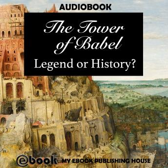 Tower of Babel: Legend or History?, My Ebook Publishing House