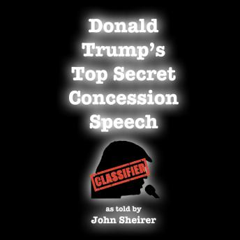 Donald Trump's Top Secret Concession Speech