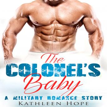 Colonel's Baby: A Military Romance Story, Kathleen Hope