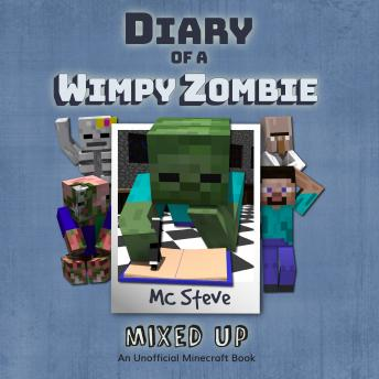 Diary of a Minecraft Wimpy Zombie Book 5: Mixed Up (An Unofficial Minecraft Diary Book)