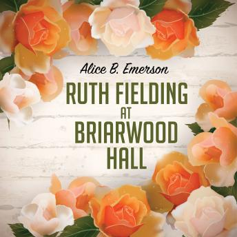 Ruth Fielding at Briarwood Hall, Alice B. Emerson