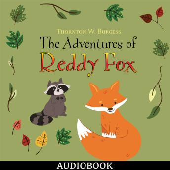Adventures of Reddy Fox, Thornton W. Burgess