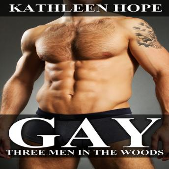 Gay: Three Men in the Woods