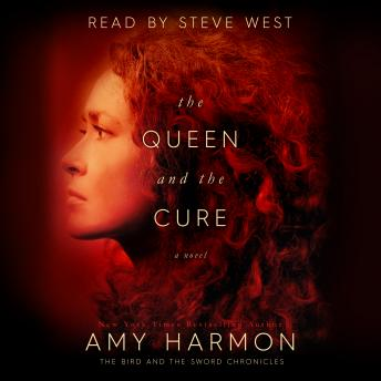 Queen and The Cure: The Bird and the Sword Chronicles, Amy Harmon